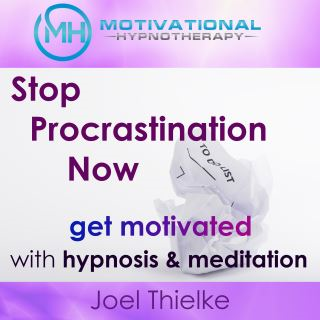 Stop Procrastination Now, Get Motivated with Hypnosis and Meditation