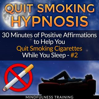 Quit Smoking Sleep Hypnosis: 30 Minute Positive Affirmations Guided Meditation to Help You Stop Smoking Forever, with Smoking Cessation, and Smoking Addiction & Recovery (Quit Smoking Series)