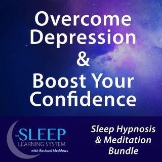Overcome Depression & Boost Your Confidence - Sleep Learning System Bundle with Rachael Meddows (Sleep Hypnosis & Meditation)